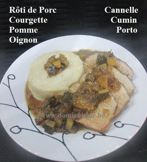 Rôti de Porc au Porto, Courgette, Pomme et Cannelle ...
