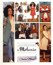 le livre de Mélanie : robe bb, robe Manche gigot, déguisement chevalier, combinaison pantalon, et des modèles enfants et accessoires !