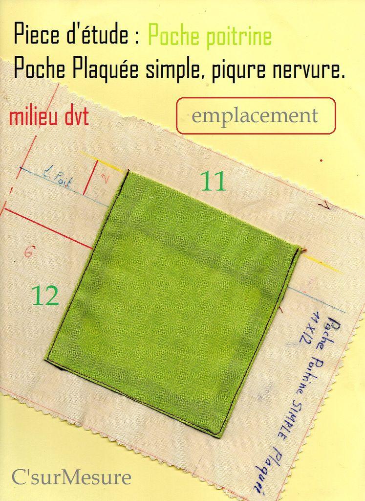 içi, poche plaquée simple( 11X12 finie), piqûre nervure, placée à la poitrine.