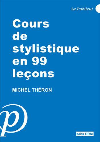 Cours de stylistique en 99 leçons (livre électronique)