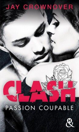 Tome 2 Clash : Passion coupable