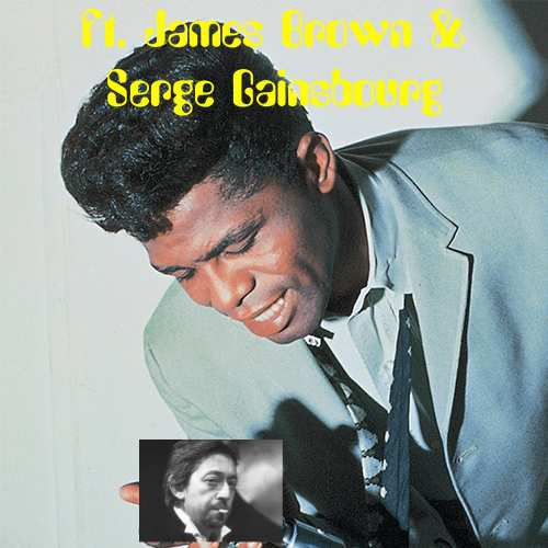 Quand James Brown rencontre Serge Gainsbourg!