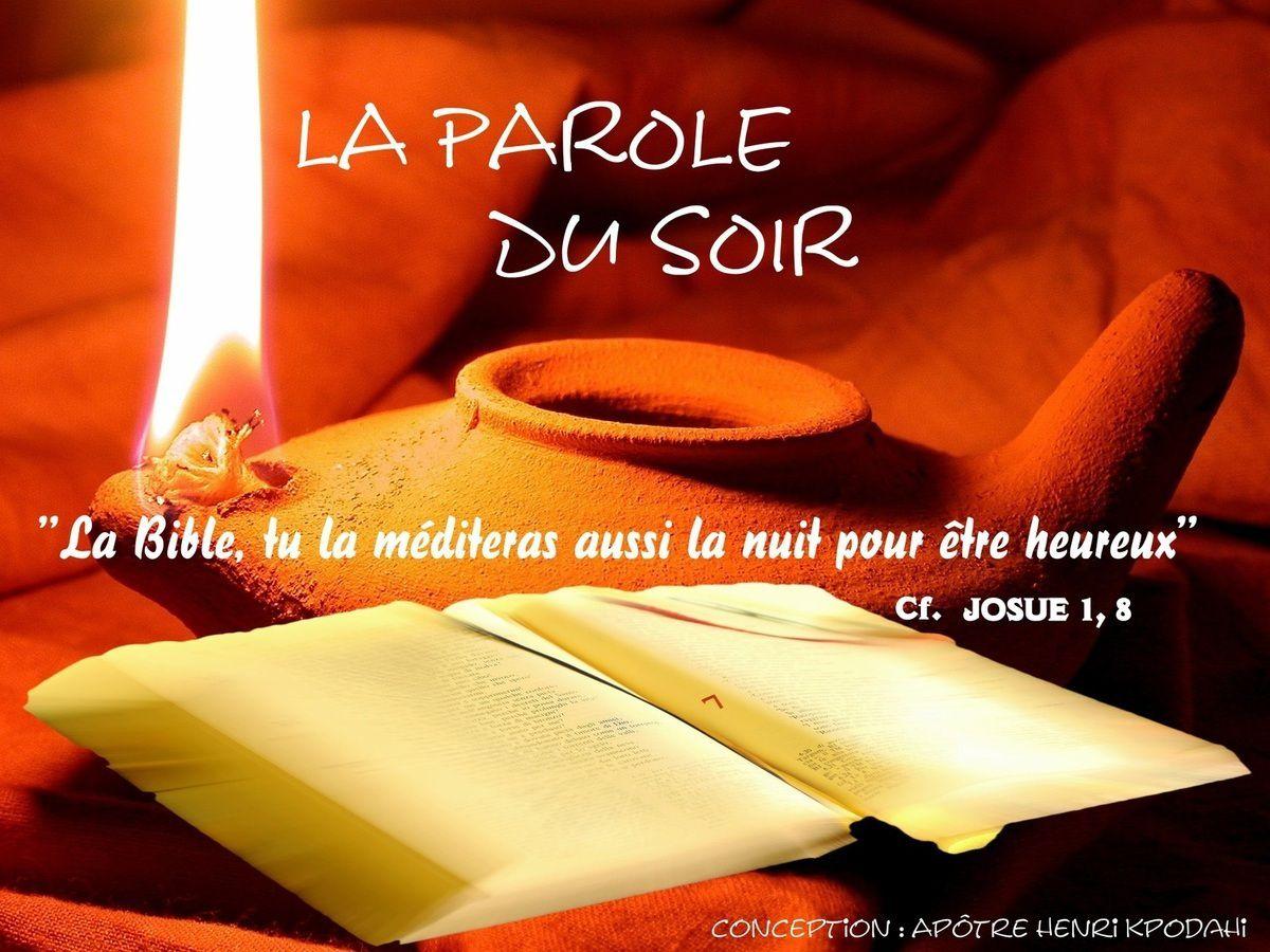 LA PAROLE DU SOIR. Date : Mardi 12 Décembre 2017 Conception : Apôtre Henri KPODAHI