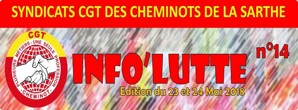 Info'Lutte n°14 - CGT Cheminots Sarthe - 23 et 24 mai 2018
