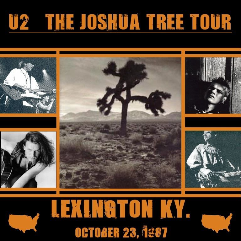 U2 -Joshua Tree Tour -23/10/1987 -Lexington -USA- Lexington Center