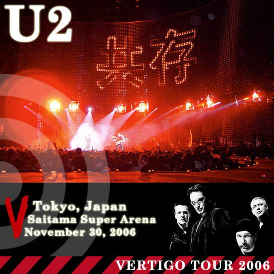 U2 -Vertigo Tour -30/11/2006 -Tokyo  Japon Saitama Super Arena #2