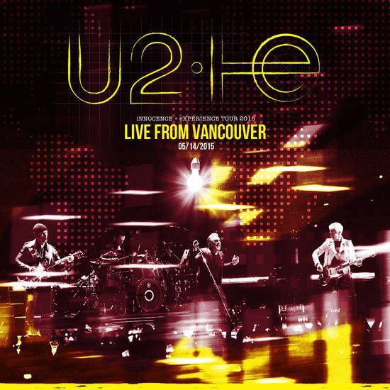U2 -Innocence + Experience Tour -14/05/15 -Vancouver- Canada- Rogers Arena