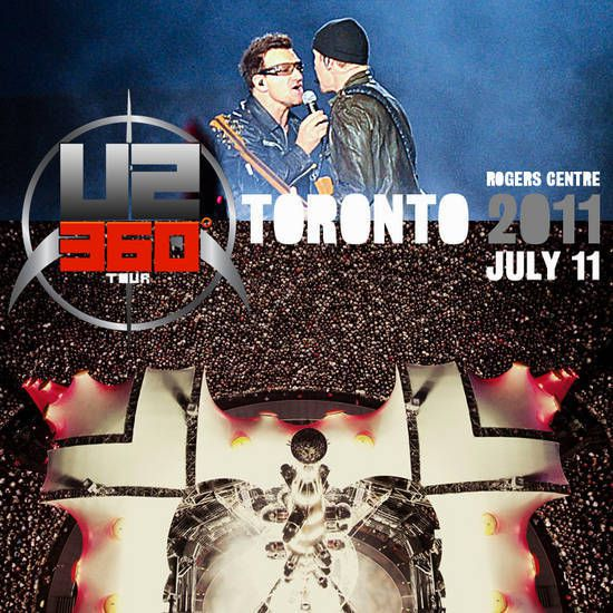 U2 -360° Tour -11/07/2011 -Toronto -Canada -Rogers Centre