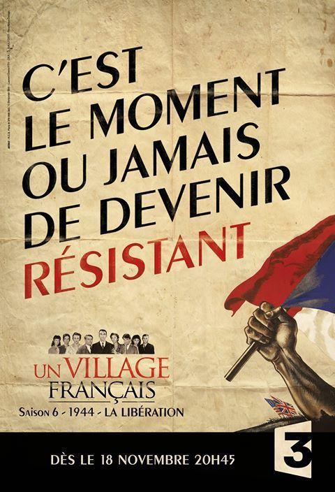 Saison 6 d'Un Village Français : c'est le moment ou jamais de devenir résistant.