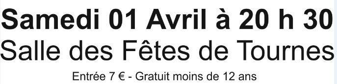 Tournes : Soirée Théatre le 1er avril 2017 à 20h30