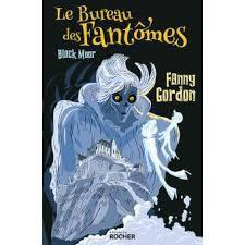 Le bureau des fantômes. 1 : Blackmoor / Fanny Gordon