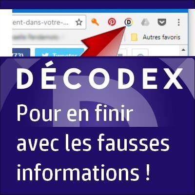 DECODEX un outil pour démêler le VRAI du FAUX sur internet - Installez-le !