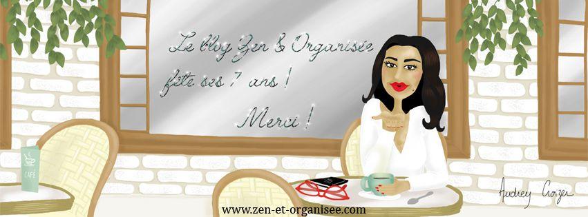 {Concours} Le blog Zen et Organisée fête ses 7 ans ! (+ Cadeaux +++)