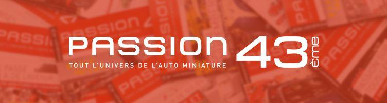 Magazine Passion 43ème : c'est fini !