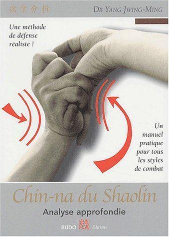 Chin na du Shaolin du Dr Yang Jwing Ming. Un ouvrage au succès retentissant.