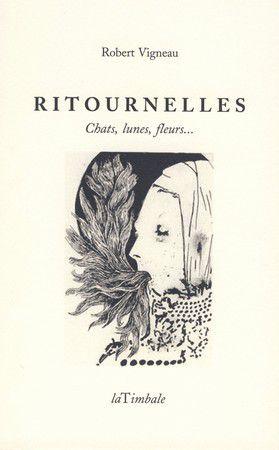 Ritournelles (Chats, lunes, fleurs…), Robert Vigneau