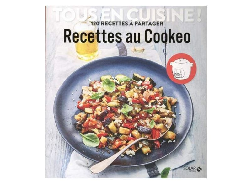 Livre cookeo :Recettes au Cookeo – Tous en cuisine