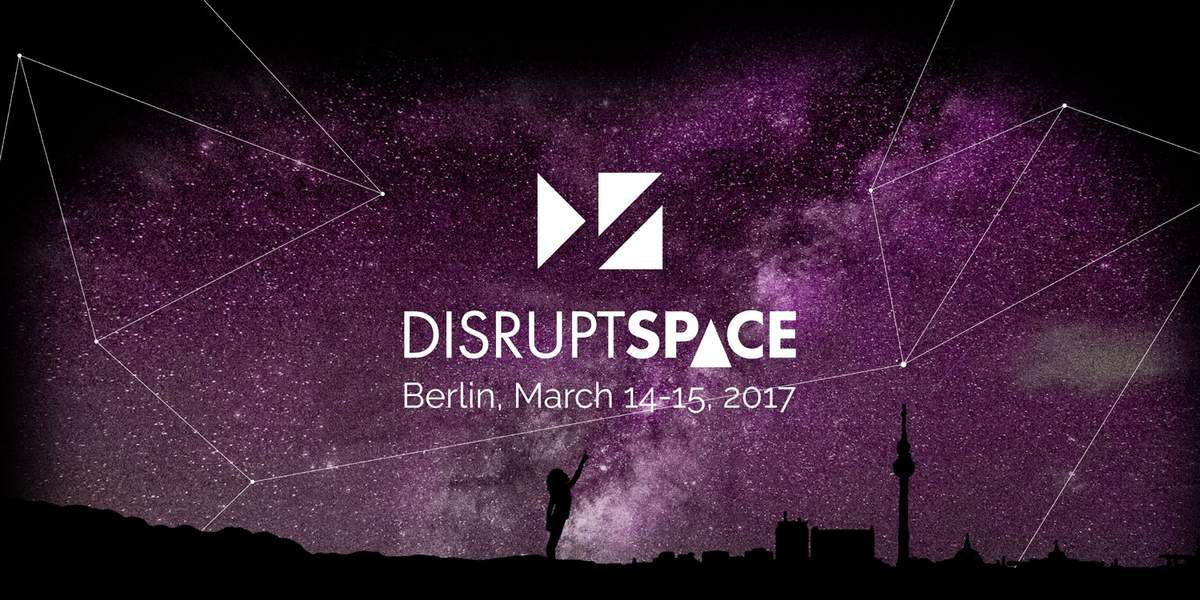 Disrupt Space - 2017 - Berlin - Mars - New space - Startups - VC - Venture Capital - entrepreneurs