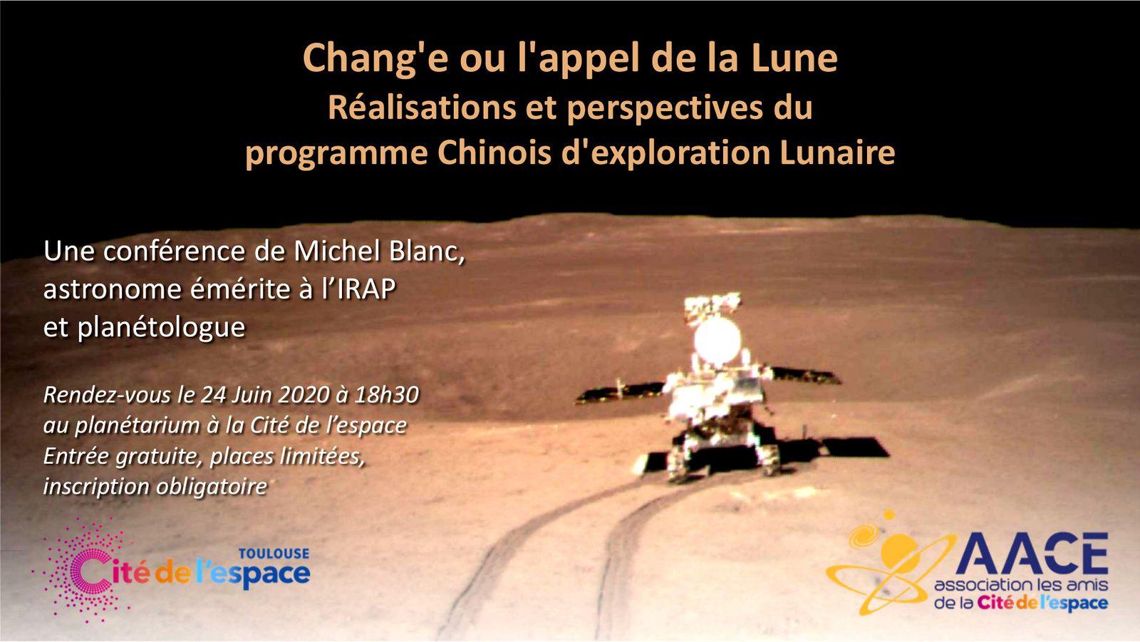 Chang'e ou l'appel de la Lune - Réalisations et perspectives du programme Chinois d'exploration Lunaire - Michel Blanc - Amis de la Cité de l'espace - CNSA - Cité de l'espace