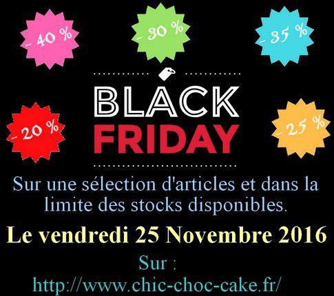 Opération Black Friday sur Chic Choc Cake...