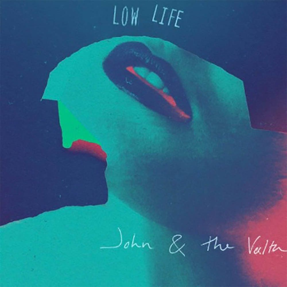 JOHN AND THE VOLTA _FIRST ALBUM_LOW LIFE