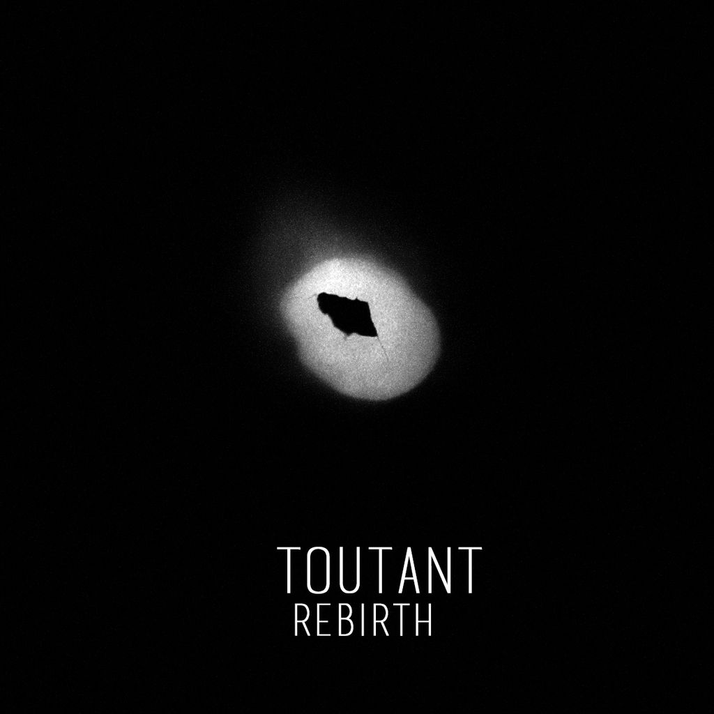 TOUTANT NEW EXCLUSIVE TRACK 'REBIRTH'