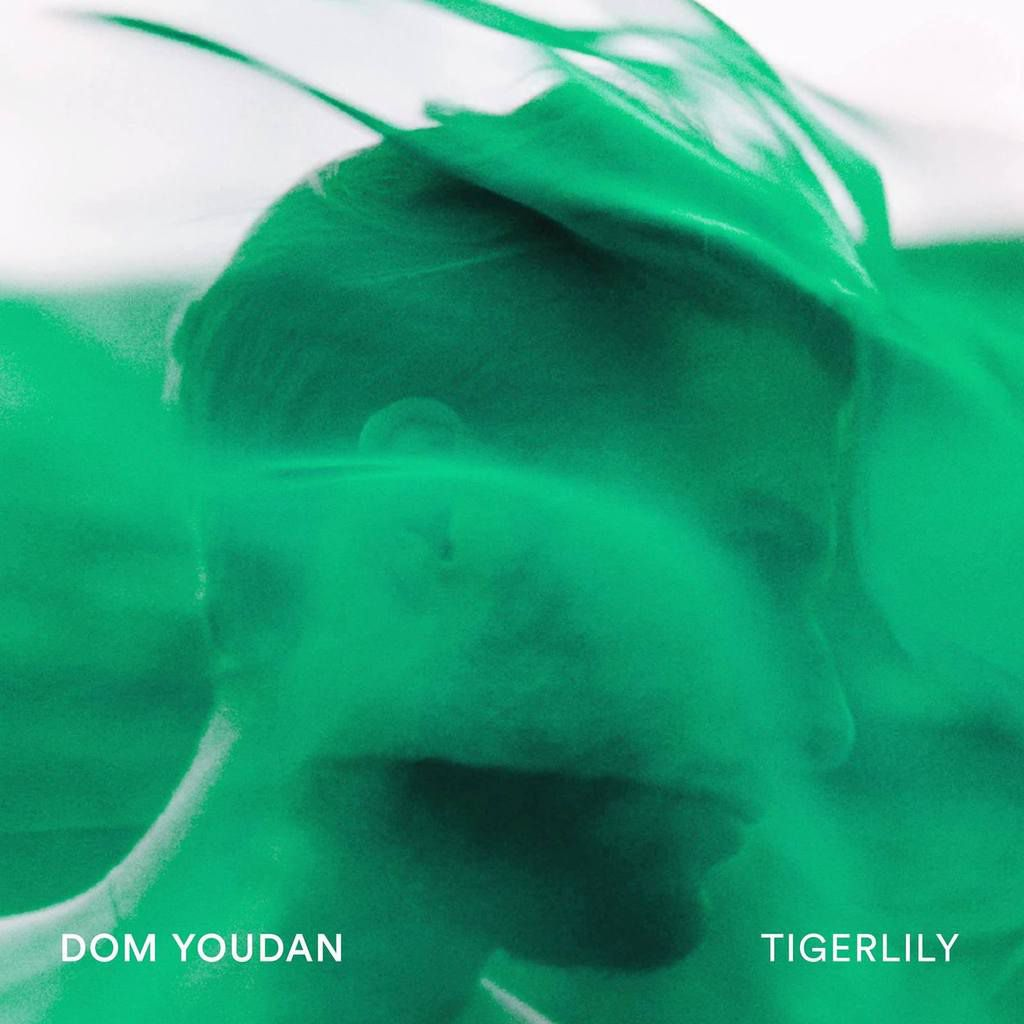 DOM YOUDAN RELEASES DEBUT EP & VIDEO FOR TITLE TRACK 'TIGERLILY'