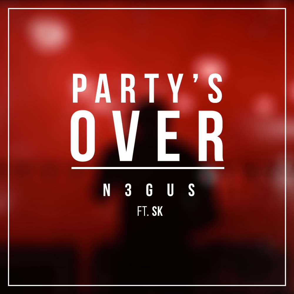 N3GUS - PARTY'S OVER (MUSIC VIDEO)