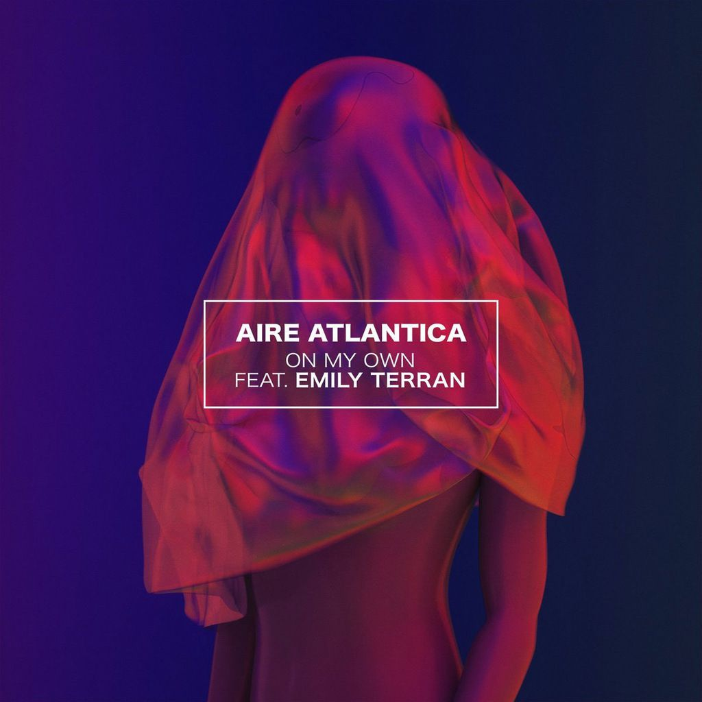 LOS ANGELES BASED PRODUCER AIRE ATLANTICA SHARES NEW FUTURE POP SINGLE 'ON MY OWN' FEATURING EMILY TERRAN