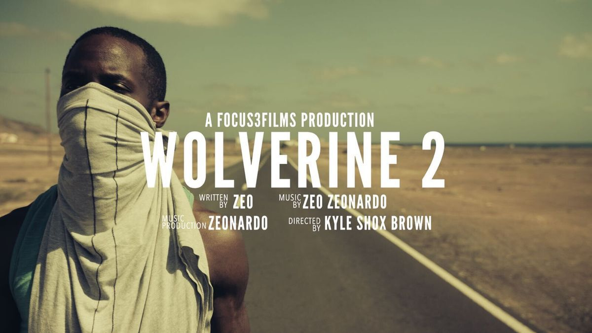 ZEO ZEONARDO'S  VIDEO FOR 'WOLVERINE 2' DROPS NOW, PRESS PLAY !