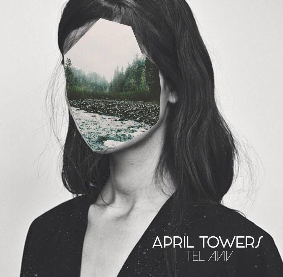 NEW SINGLE 'TEL AVIV' TAKEN FROM APRIL TOWERS'S LONG AWAITED DEBUT ALBUM 'CERTIFIED FREAKY'