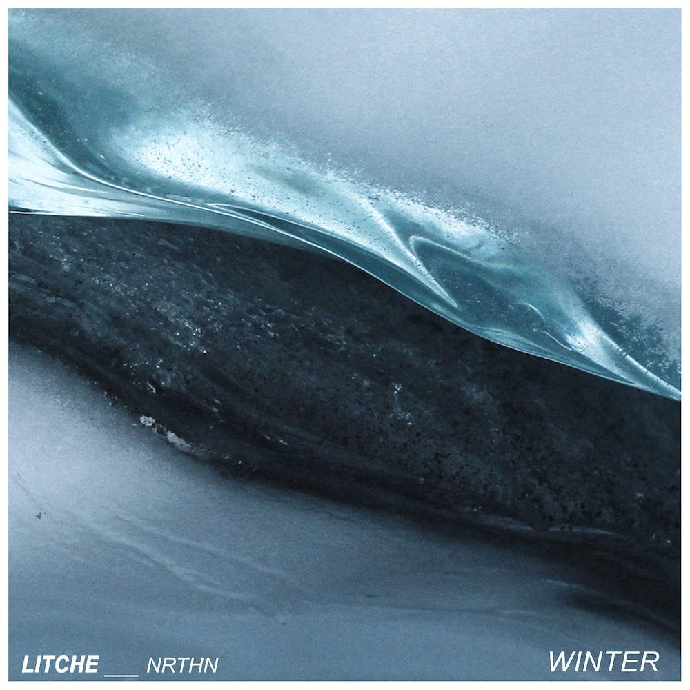NEW TRACK 'WINTER' FROM AUSTRALIAN PRODUCER LITCHE, CO-WRITTEN WITH SYDNEY ARTIST NRTHN
