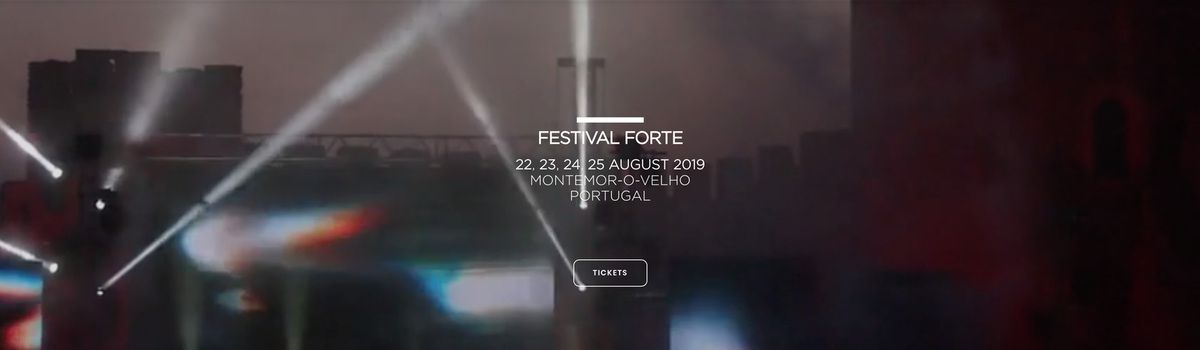 FESTIVAL FORTE IS MOVING ON TO ITS 6TH EDITION RUNNING FROM AUGUST 22 TO AUGUST 25, 2019 IN THE CASTLE OF MONTEMOR-O-VELHO, PORTUGAL.