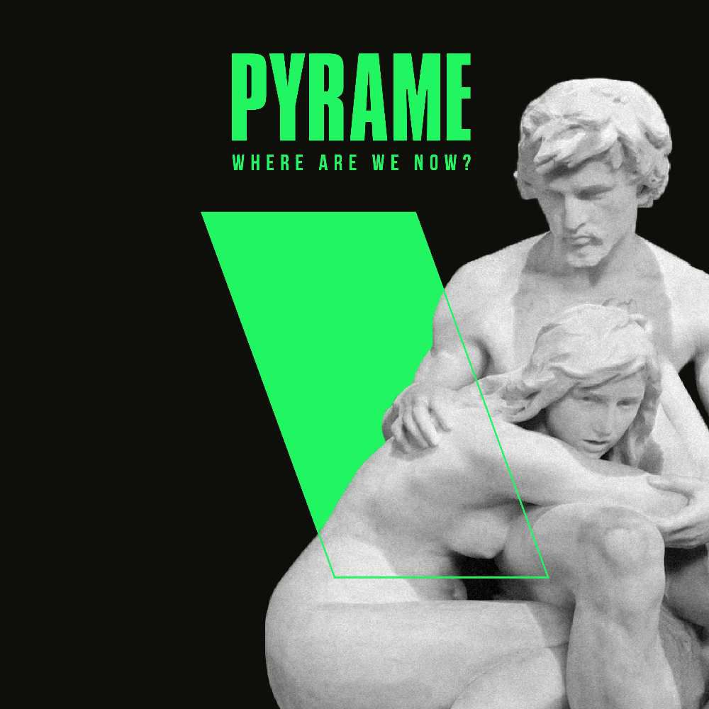 DISCOVER PYRAME AND HIS NEW SINGLE 'WHERE ARE WE NOW?'