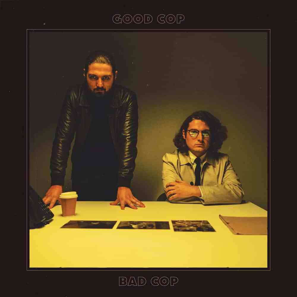 DISCOVER THE NEW SELF TITLED ALBUM FROM 'GOOD COP BAD COP'