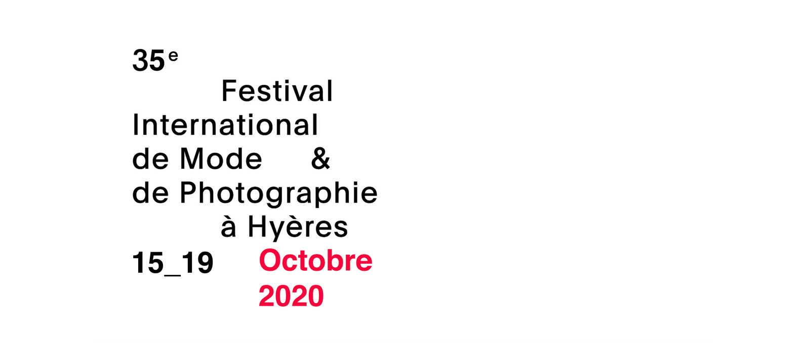 FESTIVAL DE HYERES - NEW OFFICIAL DATES  15-19 OCTOBER 2020
