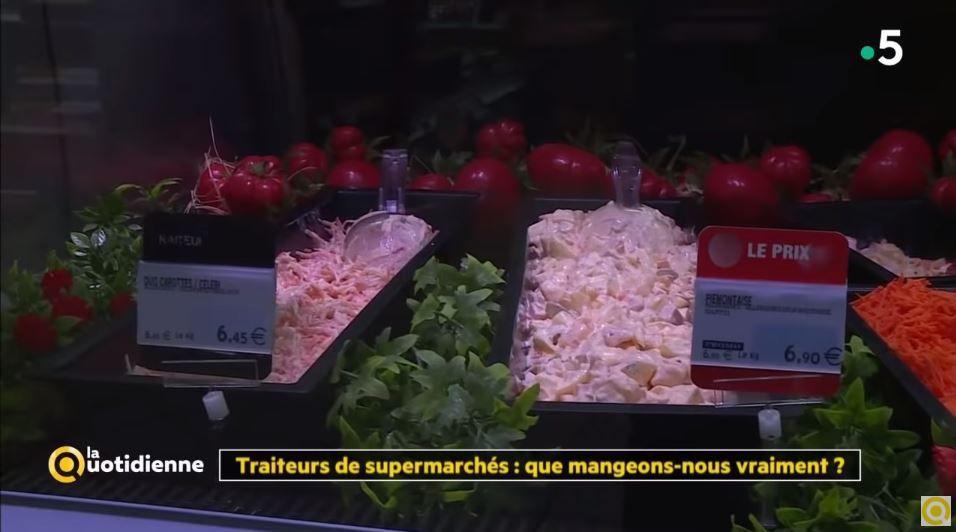 Dans les médias (76) : France 5 : La Quotidienne : Traiteurs de supermarchés, que mangeons-nous vraiment ?