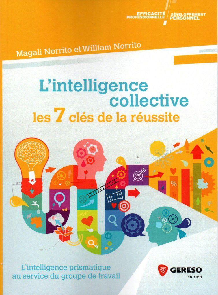 A lire absolument : l'intelligence collective les 7 clés de la réussite