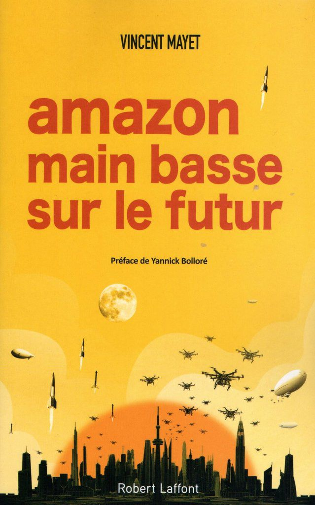 A lire absolument : Amazon main basse sur le futur de Vincent Mayet