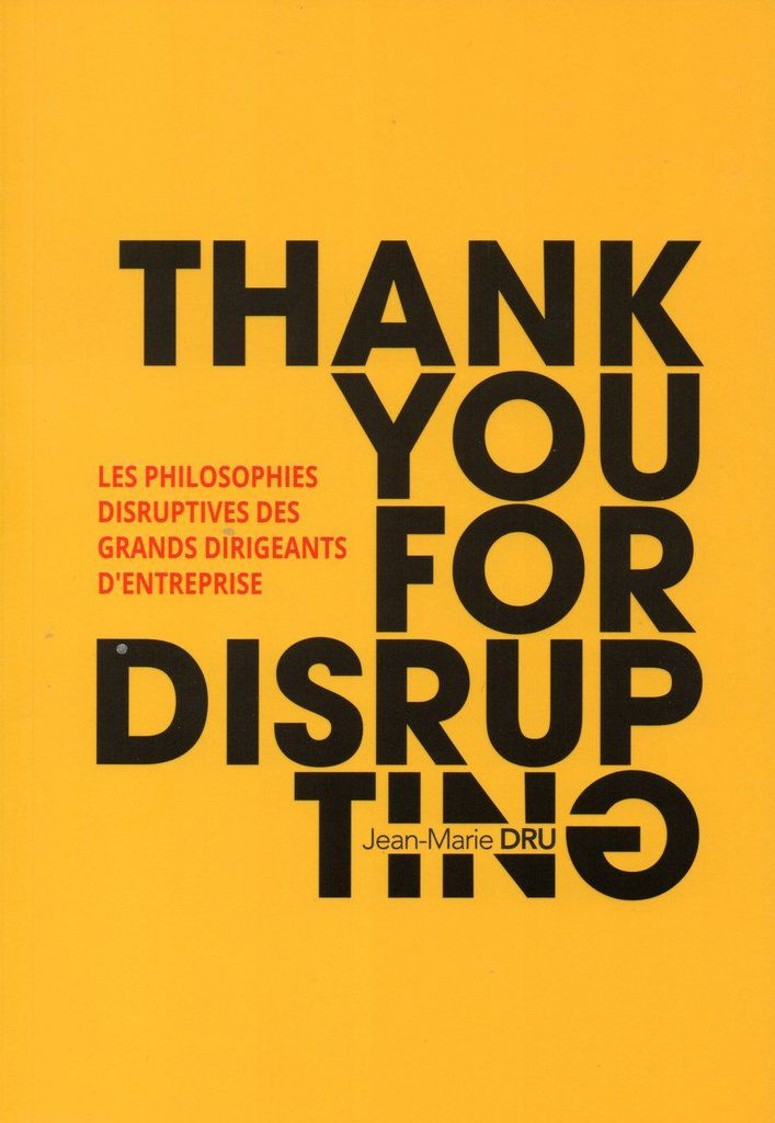 A lire absolument : Thank you for disrupting de Jean-Marie Dru