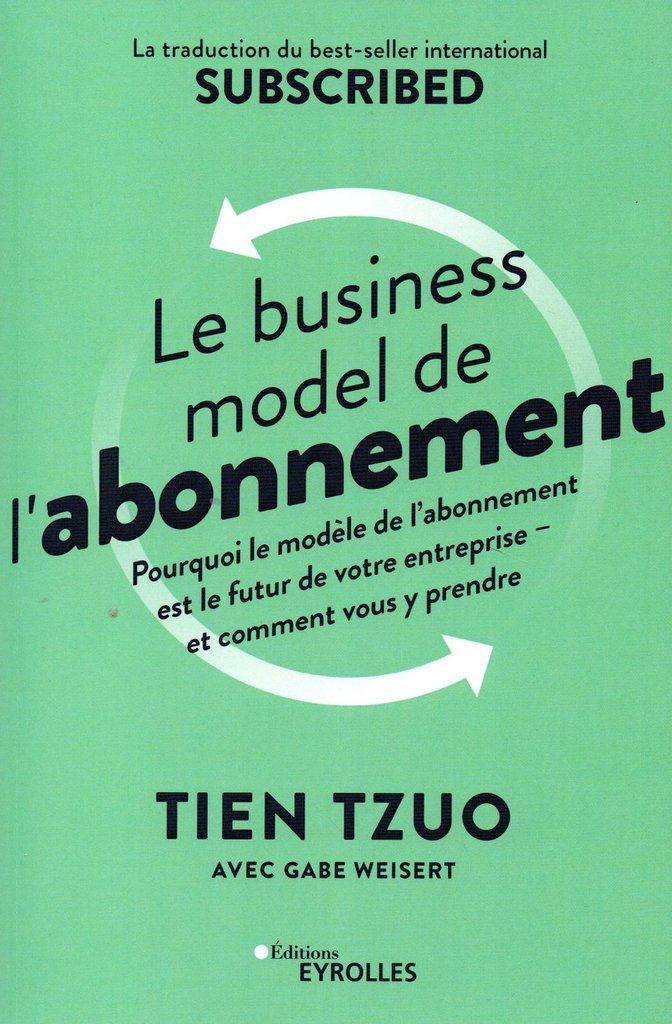 A lire absolument : Le business model de l'abonnement de Tien Tzuo