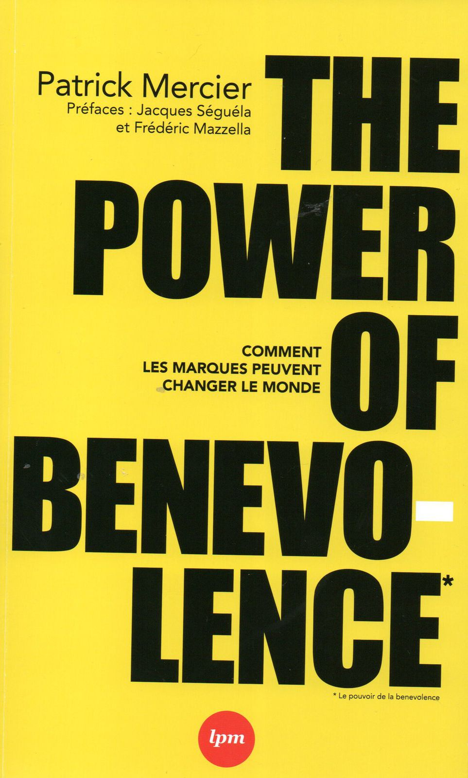 A lire absolument : The Power of Benevolence de Patrick Mercier