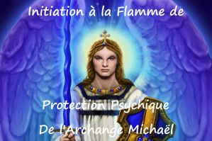 Initiation à la flamme de protection psychique de l'Archange Michael