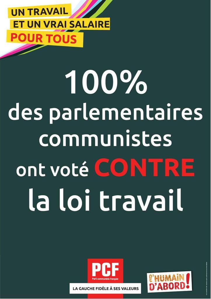 Une nouvelle affiche du PCF : 100 % des parlementaires communistes ont voté contre la loi Travail !