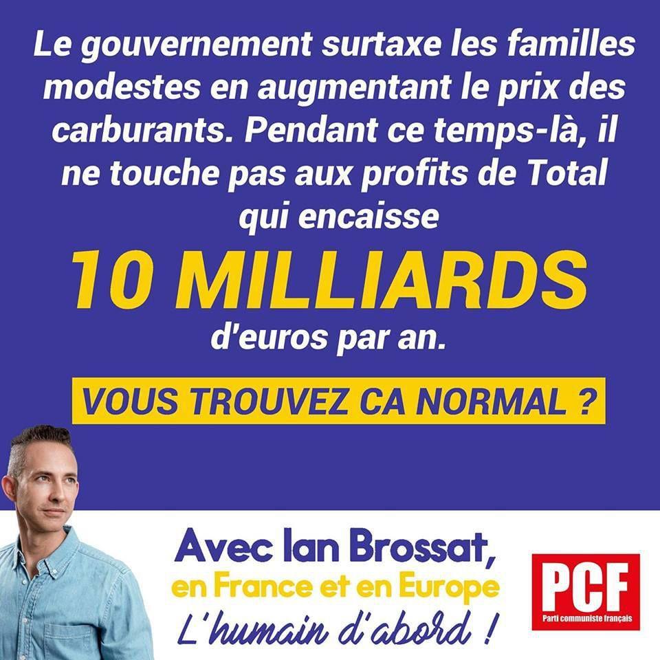 10 milliards d'euros par an de profits pour Total pendant que les familles modestes subissent la hausse des prix du carburant ! Vous trouvez ça normal ?
