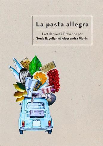 La pasta allegra, l'art de vivre à l'italienne, ça vous dit quelque chose ?