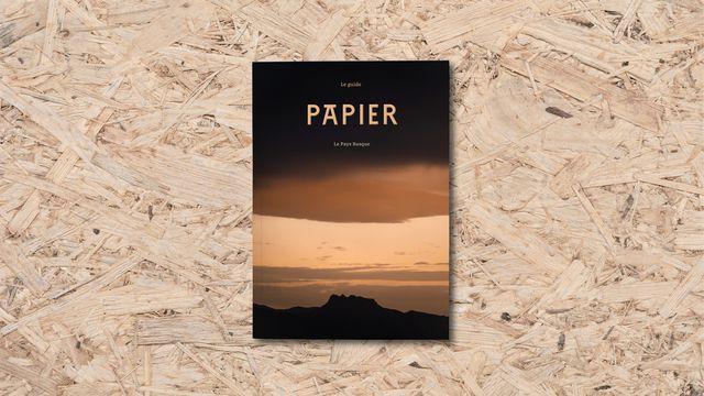 Papier, un anti-guide du Pays Basque, ça vous dit quelque chose ?