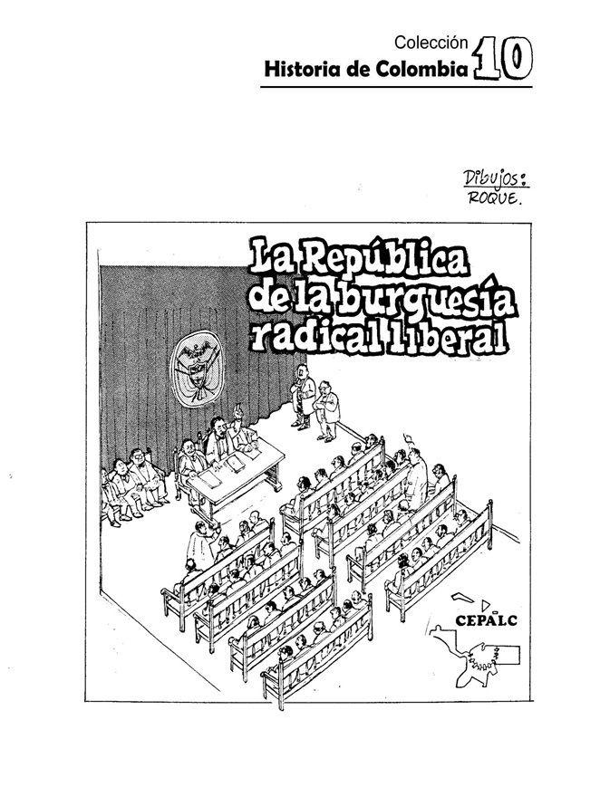 La Historia de Colombia 10 Sin permiso - La República de la Burguesía Radical Liberal