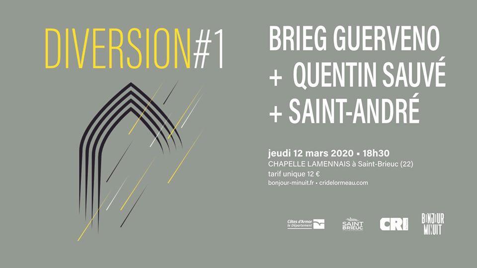 DIVERSION #1 : Brieg Guerveno + Quentin Sauvé + Saint-André à Espace Lamennais , Saint-Brieuc, le 12 mars 2020