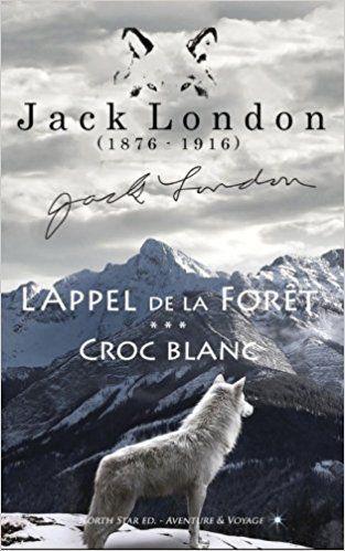 Jack London - L'Appel de la Forêt & Croc-Blanc